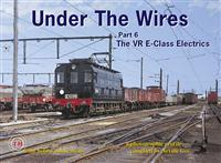 Under the Wires Part 6 - The VR Class E-Class Electrics