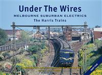 Under the Wires Part 5 - Melbourne Suburban Electrics. The Harris Trains
