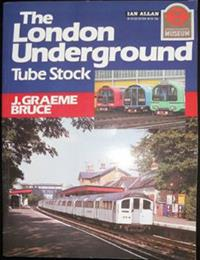 The London Underground Tube Stock. Bruce, J. Graeme. Ian Allan, 1988.  ISBN: 071101707 7. 128 pages.  Soft cover. Fine condition. Illustrated with colour, black & white photographs and line drawings.