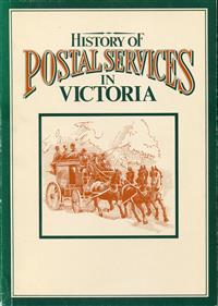 History of Postal Services in Victoria. 1984 Softover 125 pages Illustrated Fine Condition