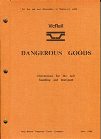 VicRail Dangerous Goods. Instructions for safe handling and transport. July 1980. 83 pages. Fine condition.
