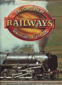 Encyclopedia of Railways. General Editor O.S. Nock. 1988. 276 pages. Illustrated colour & B/w Photos. Hard Cover. Fine condition.  ISBN 0 7064 0604 4