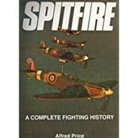 Spitfire - A Complete Fighting History
