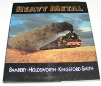 Heavy Metal. Bambery, Holdsworth, Kingsford-Smith. Steam Around the World.