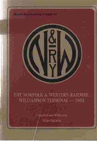 The Norfolk and Western Railway: Williamson Terminal - 1953