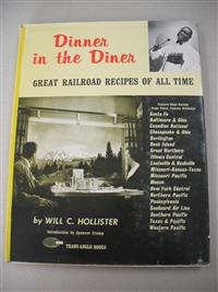 Dinner in the Diner. Great Railroad Recipes of all Time by Will C. Holliste. VG Condition. 1965 Edition.