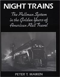 Night Trains. The Pullman Shystem in the Golden Years of American Rail Travel. Peter T. Mailken. Paperback. VG Condition.