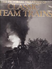 The Pictorial Treasury of Classic Steam Trains. Nils Huxtable. As new. Hardback. 1989.