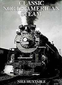 Classic North American Steam (Hardcover).by Nils Huxtable (Author)