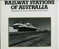 Railway Stations of Australia. Photography by Rennie Ellis. Text by Andrew Ward. Hardback. As new.