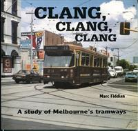 Clang Clang Clang - A Study of Melbourne's Tramways. Marc Fiddian. 1993. Good Condition. Light water damage at top right of pages - barely noticeable.