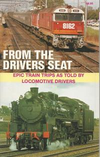 From the Driver's Seat: Epic Train Trips as Told by Locomotive Drivers. 1989. As new. Edited by Mark Tronson. Stiff paper cover.