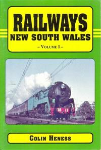 Railways New South Wales : Volume 1: Colin Heness. Stiff card cover. As new. 1996.