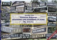 Victorian Railways Stations and Stopping Places - My Selection