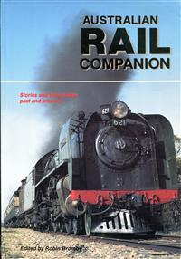 Australian rail companion stories and information past and present. Robin Bromby. Stiff card cover. 1989. VG